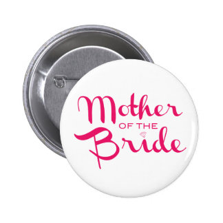 Mother of Bride Retro Script Hot Pink On White 2 Inch Round Button