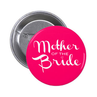 Mother of Bride Retro Script White on Hot Pink 2 Inch Round Button