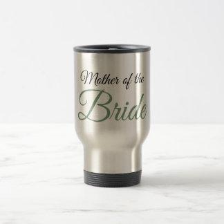 Mother of Bride Script Green 15 Oz Stainless Steel Travel Mug