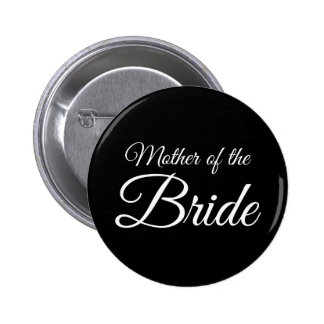 Mother of Bride Script White on Black 2 Inch Round Button