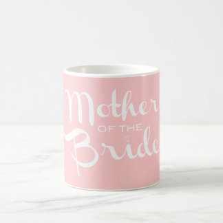Mother of Bride White On Pink Classic White Coffee Mug