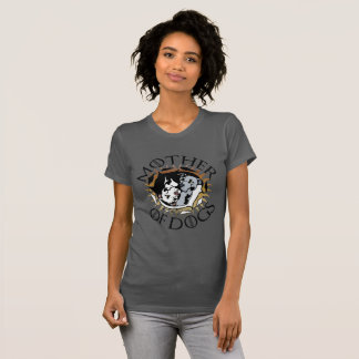 Mother Of Dogs Tee Shirt