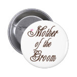 Mother of Groom Classy Browns Pinback Buttons