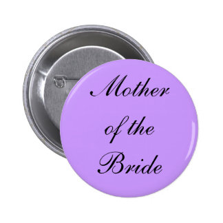 Mother of The Bride Badge 2 Inch Round Button
