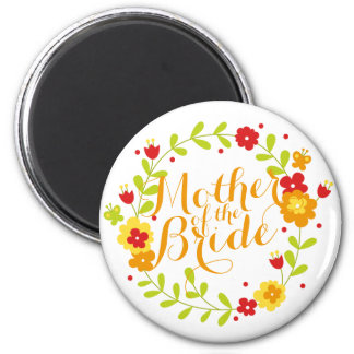 Mother of the Bride Cheerful Wreath Wedding Magnet