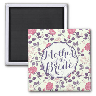 Mother of the Bride Floral Wedding | Magnet