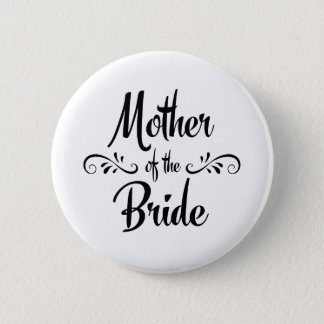 Mother of the Bride Funny Rehearsal Dinner 2 Inch Round Button