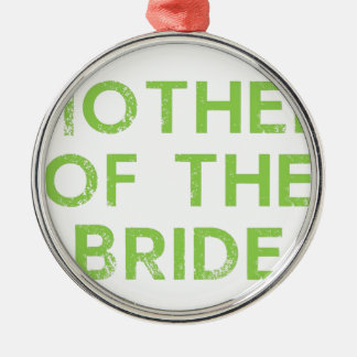 Mother of the Bride in Green Silver-Colored Round Ornament
