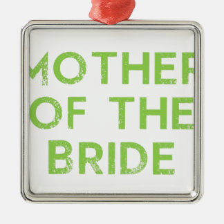 Mother of the Bride in Green Silver-Colored Square Ornament