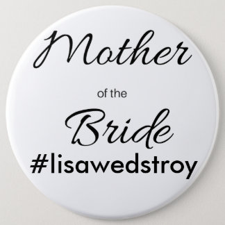 """""""Mother of the Bride"""" Personalized Bridal Button"""