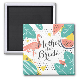 Mother of the Bride Tropical Summer | Magnet