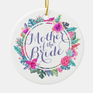 Mother of the Bride Tropical Wedding   Ornament