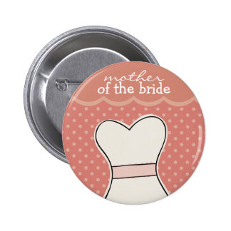 Mother of the Bride -- Wedding dress // PINK 2 Inch Round Button