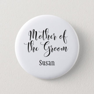 Mother of the Groom Black Typography w/ Name (30) 2 Inch Round Button