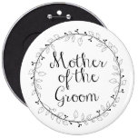Mother of the Groom Bridal party name tag 6 Inch Round Button