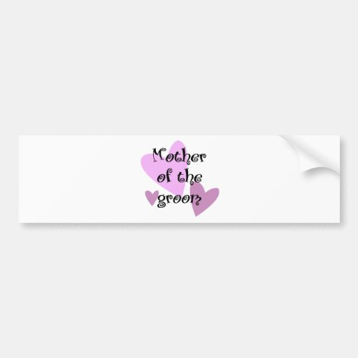 Mother of the Groom Bumper Stickers