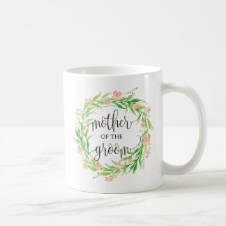 Mother of the Groom, Calligraphy, Floral Wreath-3 Coffee Mug