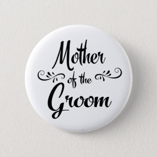 Mother of the Groom Funny Rehearsal Dinner 2 Inch Round Button