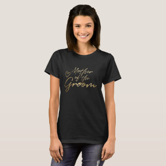 Mother of the Groom - Gold faux foil t-shirt