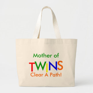 Mother of TWINS  Clear A Path! Large Tote Bag