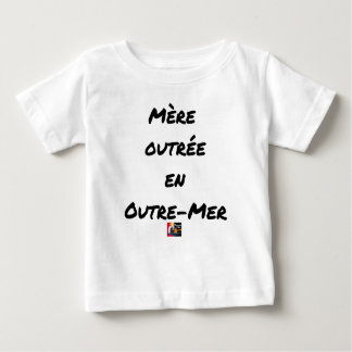 MOTHER OUTRAGED IN OVERSEAS - Word games Baby T-Shirt