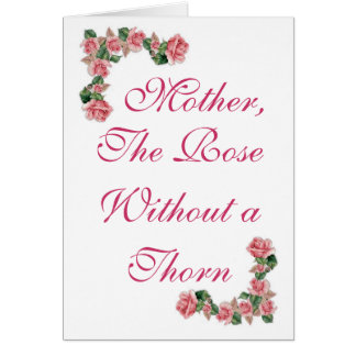 Mother, The Rose Without a Thorn Card