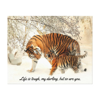 "Mother Tiger and Cub in Snow ""Life is Tough..."" Canvas Print"