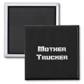 Mother Trucker funny cool Text Square Magnet