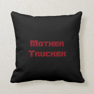 Mother Trucker funny cool Text Throw Pillow