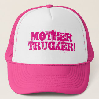 Mother Trucker! Trucker Hat