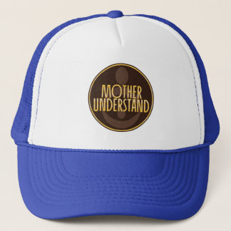 Mother Understand Trucker Hat