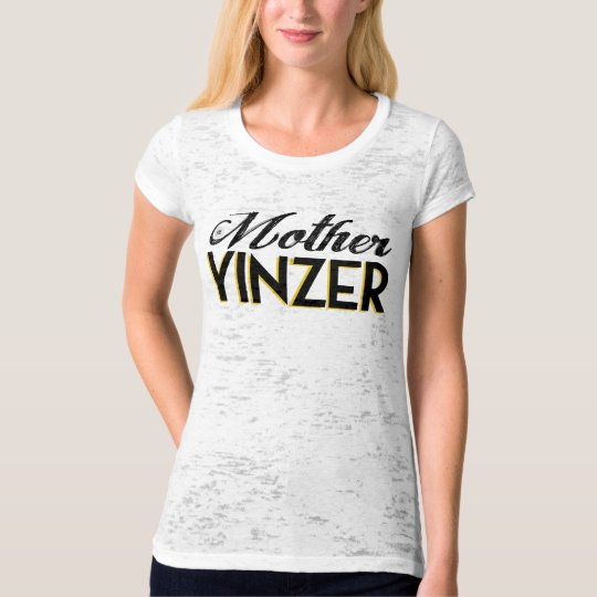 Mother Yinzer T-Shirt