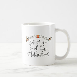 Motherhood Funny Quote Coffee Mug