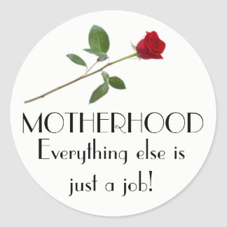 MOTHERHOOD RED ROSE PROLIFE QUOTE CLASSIC ROUND STICKER