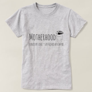 Motherhood Tshirt: by love and by coffee (words) T-Shirt
