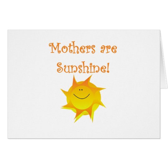 Mothers Are Sunshine Card