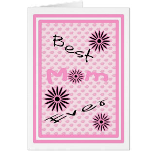 Mother's Day Best Mom Ever Card