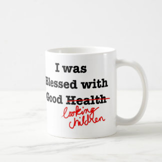 Mother's Day- Blessed with Good Looking Children Coffee Mug