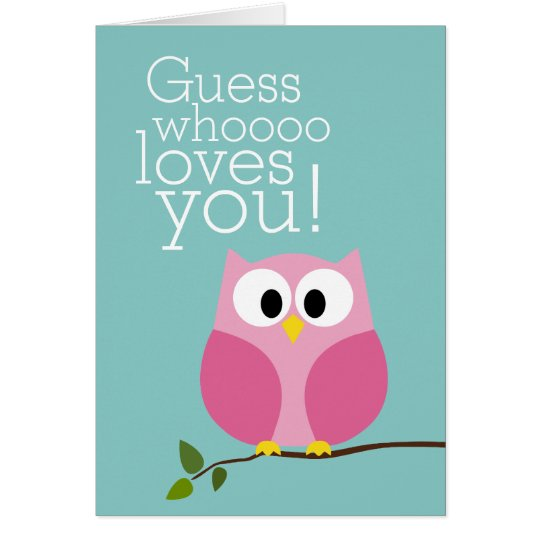 Mothers Day - Cute Owl Guess Who Loves You - pink Card