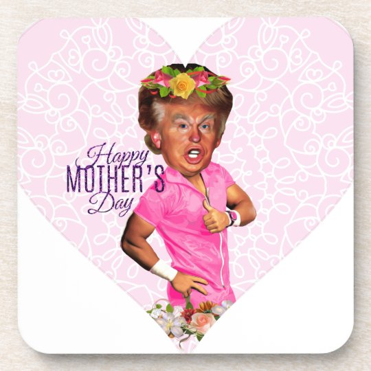 mothers day donald trump coaster