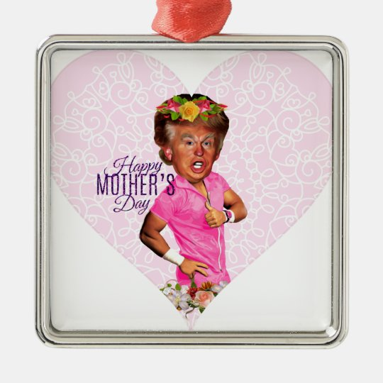 mothers day donald trump metal ornament