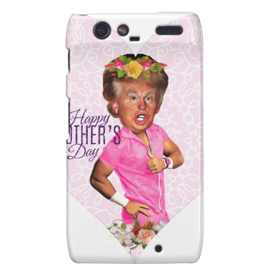 mothers day donald trump motorola droid RAZR cover