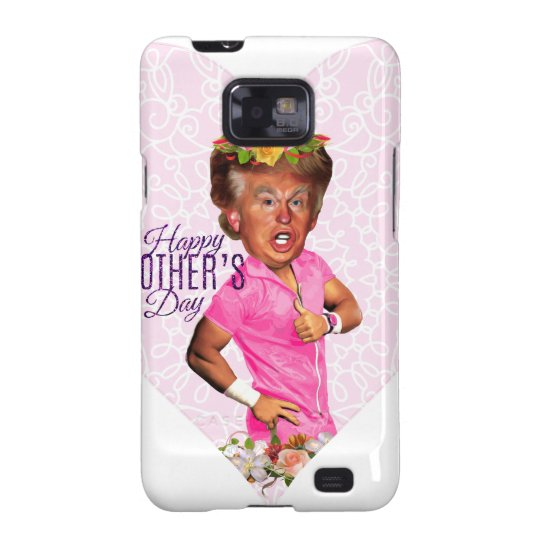 mothers day donald trump samsung galaxy SII cover