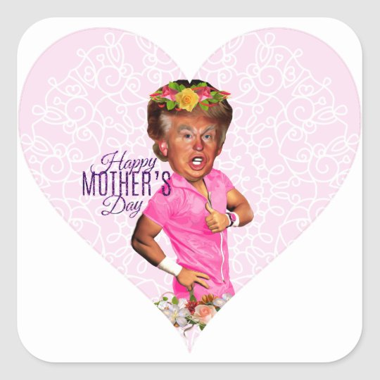 mothers day donald trump square sticker