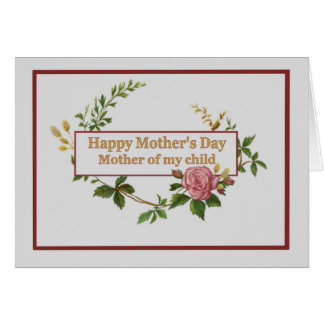 Mothers Day for Mother of my Child, Vintage Rose Card