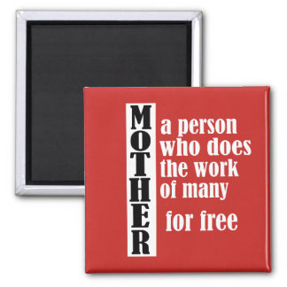 Mother's Day Funny Work For Free Magnet