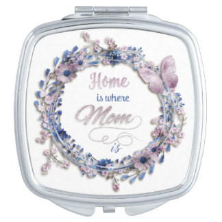 "Mother's Day - ""Home Is Where Mom Is"" Travel Mirror"