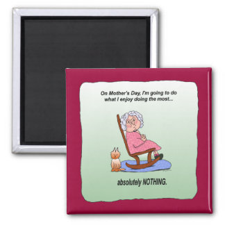 Mother's Day Humorous Funny Maw Magnet
