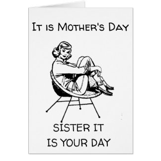 """*MOTHER'S DAY* IS """"YOUR DAY"""" ***SISTER** - """"ENJOY"""" CARD"""