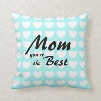 Mother's day pillow- mom you're the best throw pillow